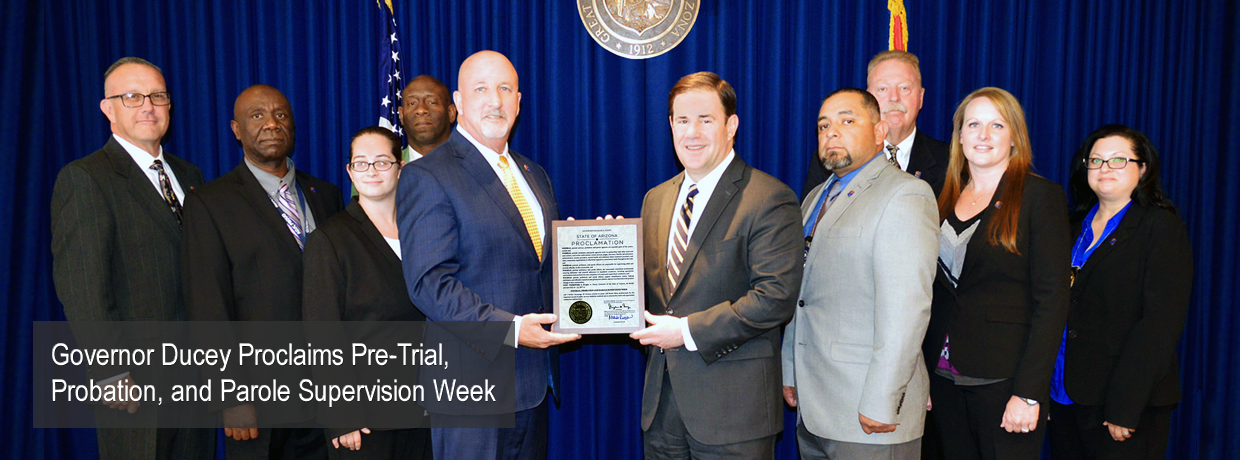 Governor Ducey Proclaims Pre-Trial, Probation and Parole Supervision Week